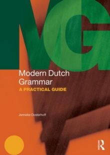 Modern Dutch Grammar : A Practical Guide, Paperback Book