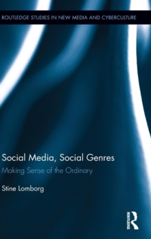 Social Media, Social Genres : Making Sense of the Ordinary, Hardback Book