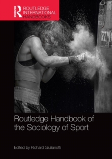 Routledge Handbook of the Sociology of Sport, Hardback Book