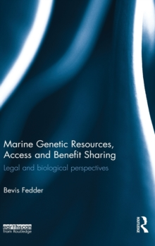 Marine Genetic Resources, Access and Benefit Sharing : Legal and Biological Perspectives, Hardback Book