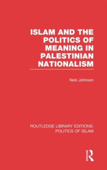 Islam and the Politics of Meaning in Palestinian Nationalism, Hardback Book