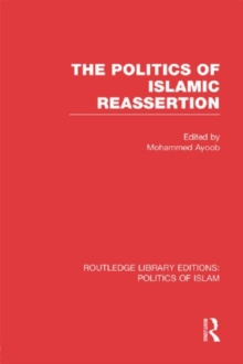 The Politics of Islamic Reassertion, Hardback Book