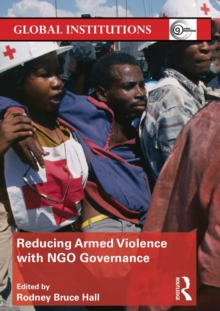 Reducing Armed Violence with NGO Governance, Paperback / softback Book
