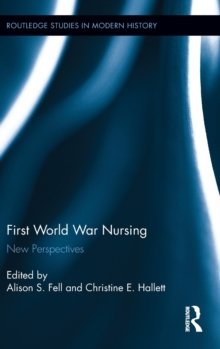 First World War Nursing : New Perspectives, Hardback Book