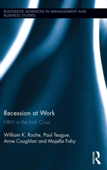 Recession at Work : HRM in the Irish Crisis, Hardback Book