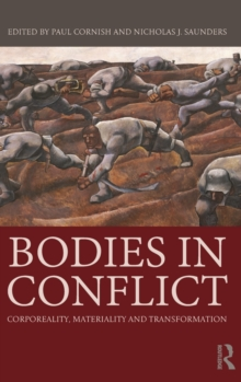 Bodies in Conflict : Corporeality, Materiality, and Transformation, Hardback Book
