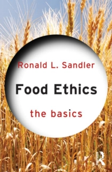 Food Ethics: The Basics, Paperback / softback Book
