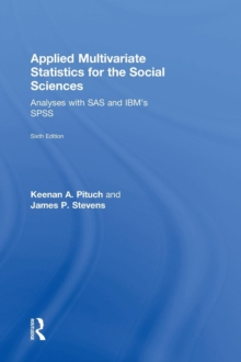 Applied Multivariate Statistics for the Social Sciences : Analyses with SAS and IBM's SPSS, Sixth Edition, Hardback Book