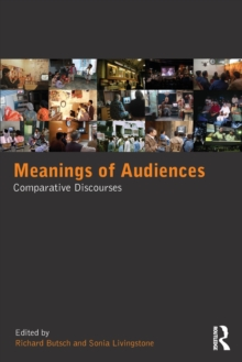 Meanings of Audiences : Comparative Discourses, Paperback / softback Book