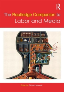 The Routledge Companion to Labor and Media, Hardback Book