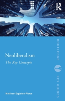 Neoliberalism : The Key Concepts, Paperback Book