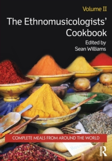 The Ethnomusicologists' Cookbook, Volume II : Complete Meals from Around the World, Paperback / softback Book