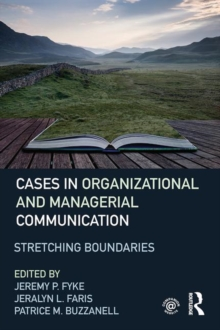 Cases in Organizational and Managerial Communication : Stretching Boundaries, Paperback / softback Book