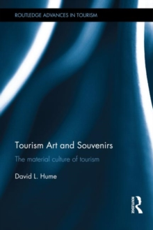 Tourism Art and Souvenirs : The Material Culture of Tourism, Hardback Book