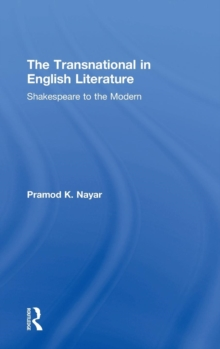 The Transnational in English Literature : Shakespeare to the Modern, Hardback Book