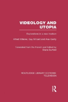 Videology and Utopia : Explorations in a New Medium, Hardback Book