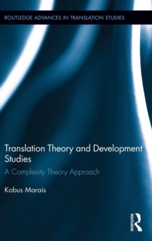 Translation Theory and Development Studies : A Complexity Theory Approach, Hardback Book