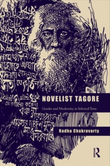 Novelist Tagore : Gender and Modernity in Selected Texts, Hardback Book