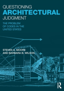 Questioning Architectural Judgment : The Problem of Codes in the United States, Paperback / softback Book