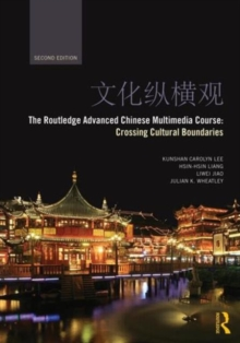 The Routledge Advanced Chinese Multimedia Course : Crossing Cultural Boundaries, Paperback / softback Book