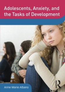 Adolescents, Anxiety, and the Tasks of Development, DVD-ROM Book