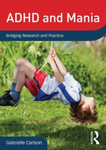 ADHD and Mania : Bridging Research and Practice, DVD-ROM Book