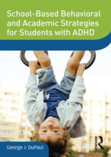 School-Based Behavioral and Academic Strategies for Students with ADHD, DVD-ROM Book