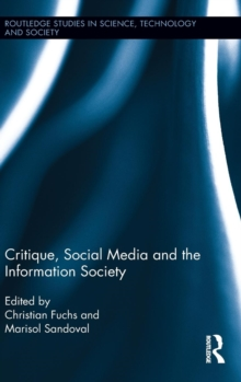 Critique, Social Media and the Information Society, Hardback Book