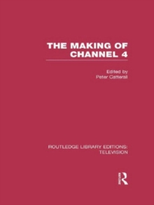 The Making of Channel 4, Hardback Book