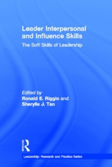 Leader Interpersonal and Influence Skills : The Soft Skills of Leadership, Hardback Book