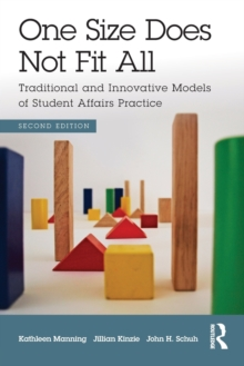 One Size Does Not Fit All : Traditional and Innovative Models of Student Affairs Practice, Paperback Book