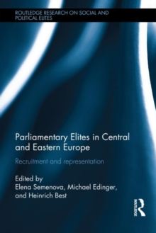 Parliamentary Elites in Central and Eastern Europe : Recruitment and Representation, Hardback Book