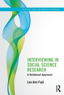 Interviewing in Social Science Research : A Relational Approach, Paperback / softback Book