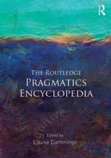 The Routledge Pragmatics Encyclopedia, Paperback / softback Book
