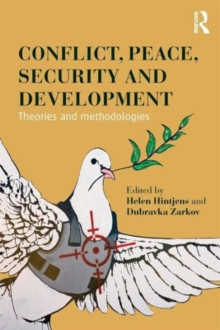 Conflict, Peace, Security and Development : Theories and Methodologies, Paperback / softback Book