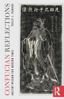 Confucian Reflections : Ancient Wisdom for Modern Times, Paperback / softback Book