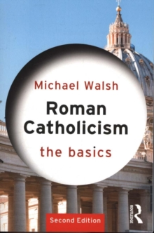 Roman Catholicism: The Basics, Paperback Book