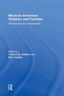 Mexican American Children and Families : Multidisciplinary Perspectives, Hardback Book