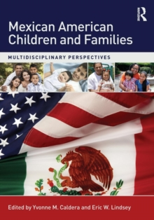 Mexican American Children and Families : Multidisciplinary Perspectives, Paperback / softback Book