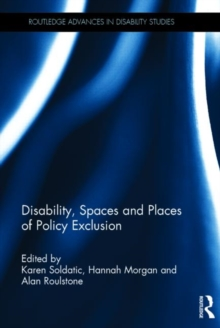 Disability, Spaces and Places of Policy Exclusion, Hardback Book