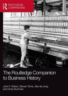 The Routledge Companion to Business History, Hardback Book