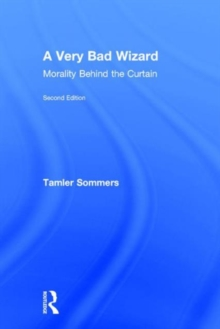 A Very Bad Wizard : Morality Behind the Curtain, Hardback Book
