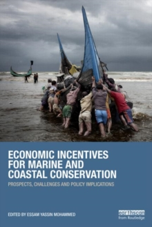 Economic Incentives for Marine and Coastal Conservation : Prospects, Challenges and Policy Implications, Paperback / softback Book