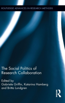 The Social Politics of Research Collaboration, Hardback Book