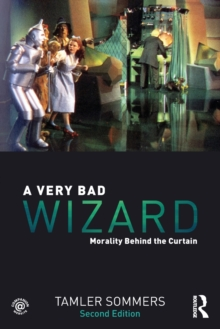 A Very Bad Wizard : Morality Behind the Curtain, Paperback / softback Book