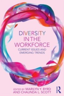 Diversity in the Workforce : Current Issues and Emerging Trends, Paperback Book