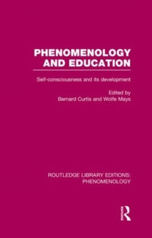 Phenomenology and Education : Self-consciousness and Its Development, Hardback Book
