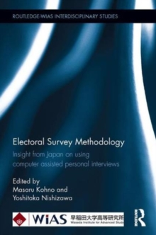Electoral Survey Methodology : Insight from Japan on using computer assisted personal interviews, Hardback Book