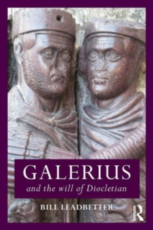 Galerius and the Will of Diocletian, Paperback / softback Book