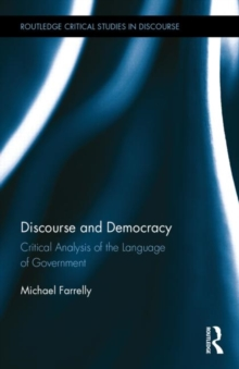 Discourse and Democracy : Critical Analysis of the Language of Government, Hardback Book